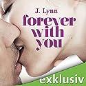 Forever with you (Wait for you 6) Hörbuch von J. Lynn Gesprochen von: Lisa Stark