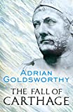 The Fall of Carthage: The Punic Wars 265-146BC (Cassell Military Paperbacks) (0304366420) by Goldsworthy, Adrian