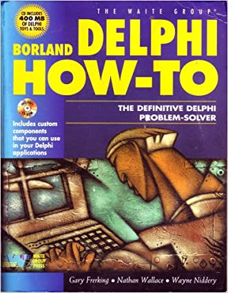 Borland Delphi How-To: The Definitive Delphi Problem Solver