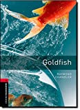 Oxford Bookworms Library: Stage 3: Goldfish: 1000 Headwords (Oxford Bookworms ELT)