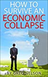How To Survive An Economic Collapse