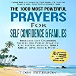 The 1000 Most Powerful Prayers for Self Confidence & Families: Includes Life Changing Prayers for Public Speaking, Self Esteem, Anxiety, Inner Child, Love, Kids & More | Toby Peterson,Jason Thomas