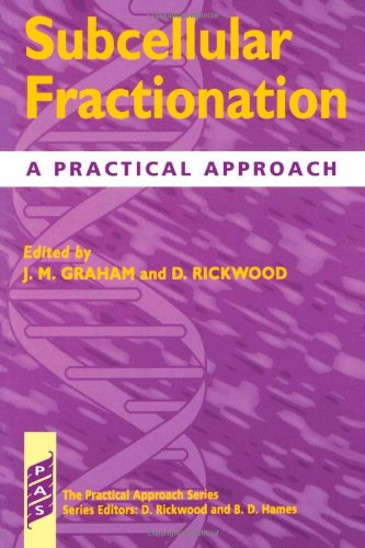 Subcellular Fractionation: A Practical Approach (The Practical Approach Series)