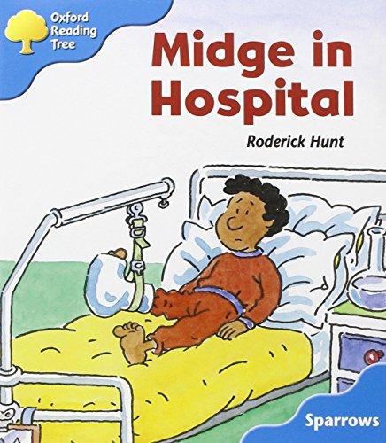 Oxford Reading Tree: Level 3: Sparrows: Midge in Hospital (Oxford Reading Tree Branchesos)