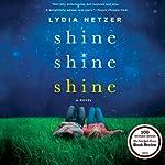 Shine Shine Shine | Lydia Netzer