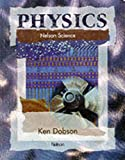 Nelson Science: Physics (Nelson Separate Sciences) (0174386796) by Dobson, K.