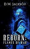 Reborn: Flames of War (English Edition)