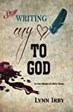 img - for Still Writing My Heart to God: in the midst of life's trials book / textbook / text book