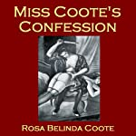 Miss Coote's Confession: The Voluptuous Experiences of an Old Maid | Rosa Belinda Coote
