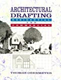 img - for By Thomas Obermeyer Architectural Drafting: Residential and Commercial (1st First Edition) [Paperback] book / textbook / text book