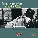 Mimi Rutherfurt und die Fälle... Tödliches Rot, Sein oder Nichtsein, Flammentod | Ben Sachtleben,Maureen Butcher