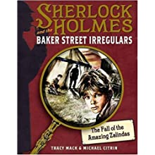 The Fall of the Amazing Zalindas (Sherlock Holmes and the Baker Street Irregulars)(福尔摩斯与贝克街小分队系列一: 艺术家赛琳达之死)