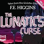 The Lunatic's Curse   F. E. Higgins