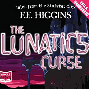 The Lunatic's Curse | [F. E. Higgins]
