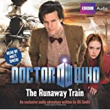 Doctor Who: The Runaway Train (BBC Audio)by Oli Smith