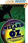 The Wizard of Oz and Philosophy: Wick...