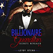 Secrets Revealed: The Billionaire Guardian, Book 2 | Leydy Otero