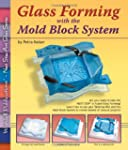 Glass Forming With the Mold Block System