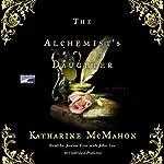 The Alchemist's Daughter   Katharine McMahon