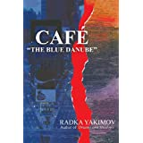 Cafe the Blue Danubeby Radka Yakimov