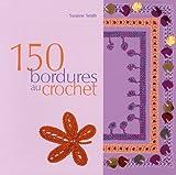echange, troc Susan Smith - 150 bordures en crochet : Inclus des galons, des franges, des motifs et des accessoires
