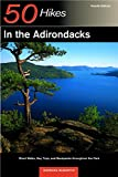50 Hikes in the Adirondacks: Short Walks, Day Trips, and Backpacks Throughout the Park, Fourth Edition