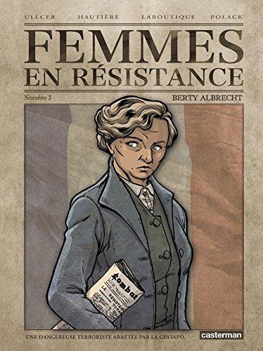 Femmes en résistance (3) : Berty Albrecht