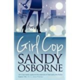 Girl Cop: The Life and Loves of an Officer on the Beatby Sandy Osborne