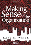 img - for Making Sense of the Organization (KeyWorks in Cultural Studies) 1st (first) Edition by Weick, Karl E. published by Wiley-Blackwell (2000) book / textbook / text book