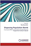 img - for Disposing Population Bomb: A survey by SPEDG on the Impact of Family Planning Programs on Fertility in Pakistan book / textbook / text book