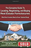 img - for The Complete Guide to Locating, Negotiating, and Buying Real Estate Foreclosures: What Smart Investors Need to Know - Explained Simply by Orlando, Frankie, Ford, Marsha (2008) Paperback book / textbook / text book