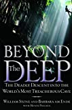 Beyond the Deep: The Deadly Descent into the World's Most Treacherous Cave (English Edition)