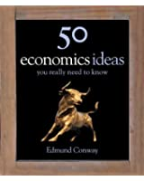 50 Economics Ideas You Really Need to Know (50 Ideas)