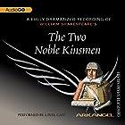 The Two Noble Kinsmen: Arkangel Shakespeare Hörspiel von William Shakespeare Gesprochen von: Simon Russell Beale, Jonathan Firth, Nigel Cooke, Helen Schlesinger