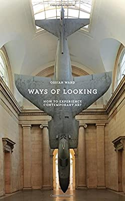 Ways of Looking: How to Experience Contemporary Art (Elephant Books)