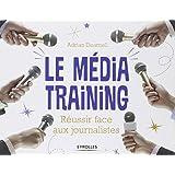 Le média training : Réussir face aux journalistes
