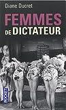echange, troc Diane DUCRET - Femmes de dictateur