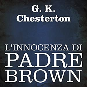 L'innocenza di Padre Brown [The Innocence of Father Brown] Hörbuch