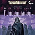 Condemnation: Forgotten Realms: War of the Spider Queen, Book 3 Audiobook by Richard Baker Narrated by Rosalyn Landor