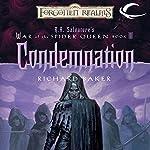 Condemnation: Forgotten Realms: War of the Spider Queen, Book 3   Richard Baker