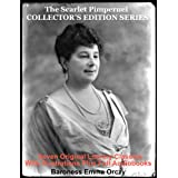 THE SCARLET PIMPERNEL COLLECTOR'S EDITION SERIES: Seven Original Orczy Classics [Annotated & Illustrated] ~ Baroness Emma Orczy