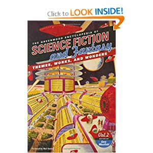 The Greenwood Encyclopedia of Science Fiction and Fantasy: Themes, Works, and Wonders (3 Volumes) by Gary Westfahl