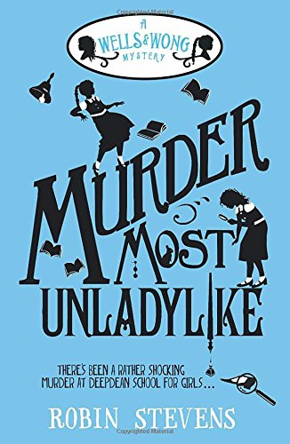 Buy MURDER MOST UNLADYLIKE by Robin Stevens