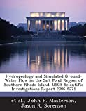img - for Hydrogeology and Simulated Ground-Water Flow in the Salt Pond Region of Southern Rhode Island: Usgs Scientific Investigations Report 2006-5271 by Timothy Ernest Johnson (2011-09-02) book / textbook / text book