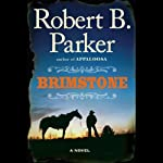 Brimstone (       UNABRIDGED) by Robert B. Parker Narrated by Titus Welliver
