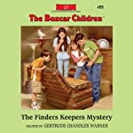 The Finders Keepers Mystery: The Boxcar Children Mysteries, Book 99 (       UNABRIDGED) by Gertrude Chandler Warner Narrated by Aimee Lilly