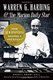 Warren G. Harding and the Marion Daily Star: How Newspapering Shaped a President