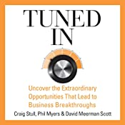 Tuned In: Uncover the Extraordinary Opportunities That Lead to Business Breakthroughs | [Craig Stull, Phil Myers, David Meerman Scott]