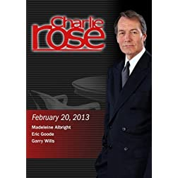 Charlie Rose - Madeleine Albright; Eric Goode; Garry Wills  (February 20, 2013)