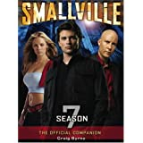 Smallville: The Official Companion: Season 7by Craig Byrne
